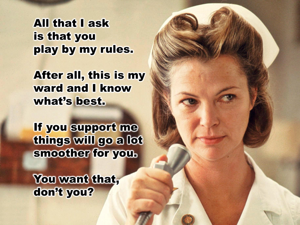 Nurse Ratched play by my rules